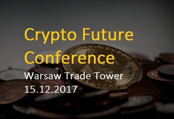 Crypto Future Conference 15 grudnia 2017 w Warszawie