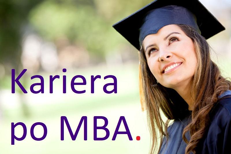 Kariera po studiach MBA zaczyna się przed ich rozpoczęciem