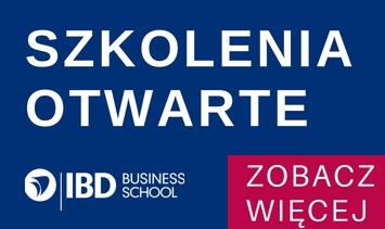 Szkolenia otwarte w IBD Business School. Nowatorskie programy i aktywne metody kształcenia
