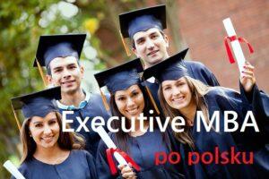 Executive MBA po polsku. Trwa rekrutacja na edycję jesienną 2019